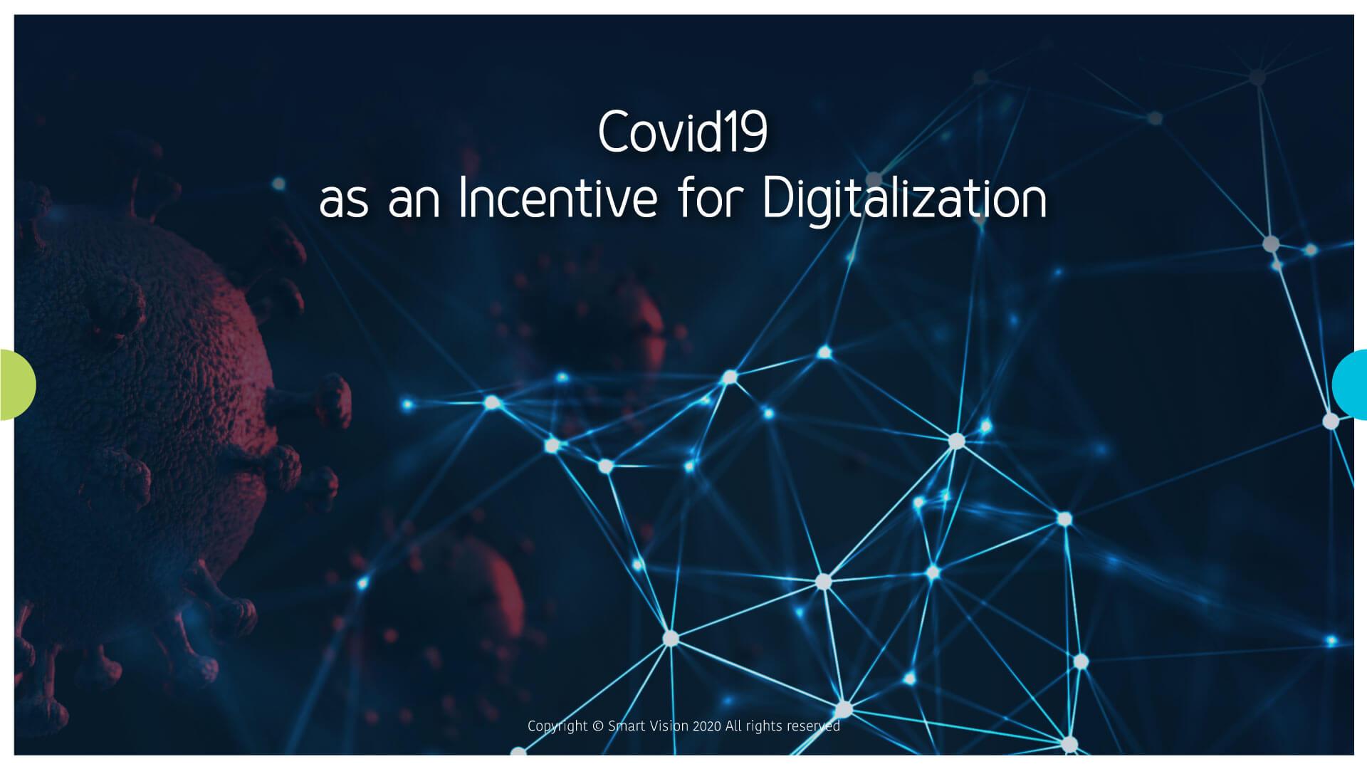 Smart Vison Blog - Covid19 As An Incentive For Digitalization