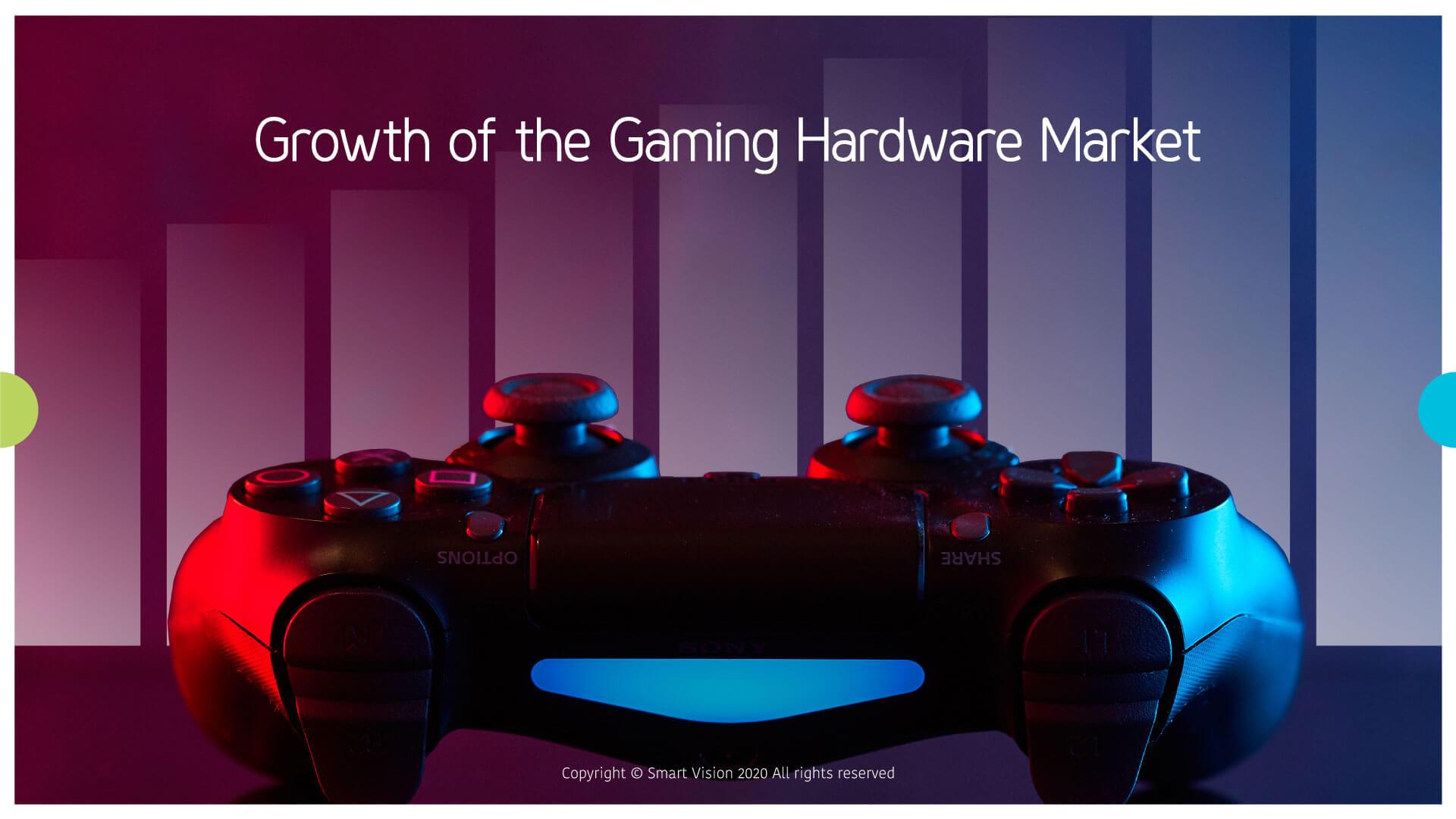 Smart Vison Blog - Growth Of The Gaming Hardware Market