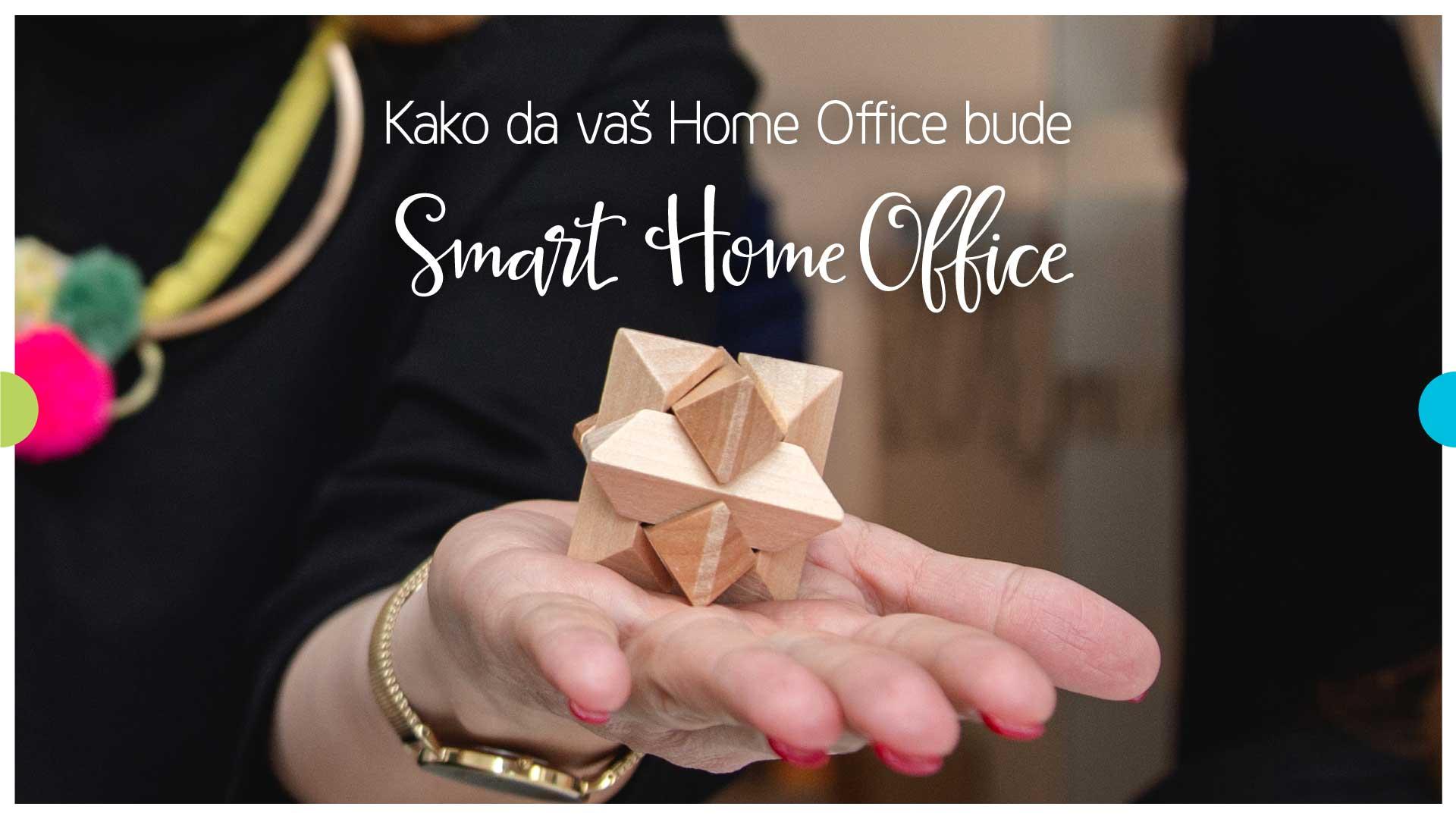 Smart Vision - Kako Da Vaš Home Office Bude Smart Home Office